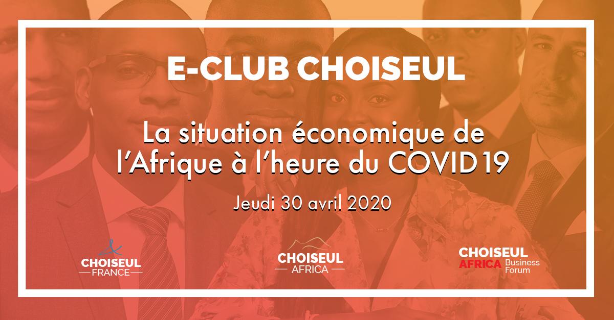 E-Club Choiseul – La situation économique de l'Afrique à l'heure du Covid-19